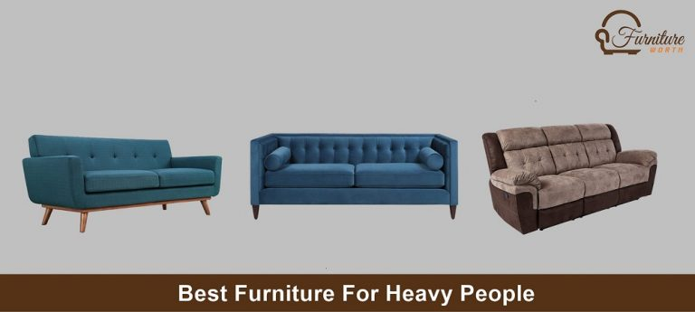Best Furniture For Heavy People
